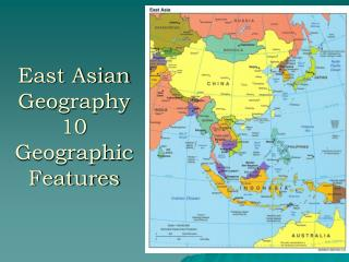 East Asian Geography 10 Geographic Features