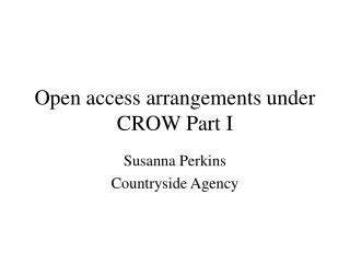 Open access arrangements under  CROW Part I