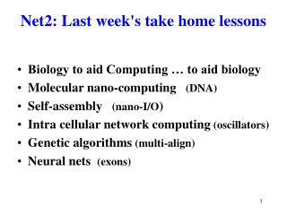 Net2: Last week's take home lessons