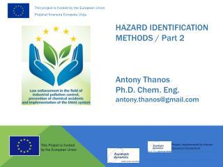 HAZARD IDENTIFICATION METHODS / Part 2 Antony Thanos Ph.D. Chem. Eng. antony.thanos@gmail