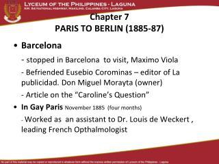 Chapter 7 PARIS TO BERLIN (1885-87)