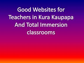 Good Websites for Teachers in Kura  Kaupapa And Total Immersion classrooms