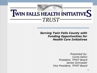 Serving Twin Falls County with Funding Opportunities for Health Care Initiatives