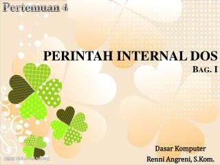 PERINTAH INTERNAL DOS Bag.  I