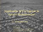 Application of Cartogram in Sprawl Measurement