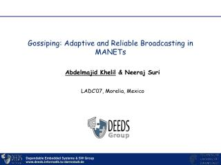 Gossiping: Adaptive and Reliable Broadcasting in MANETs