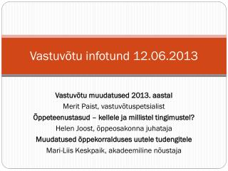 Vastuvõtu infotund 12.06.2013