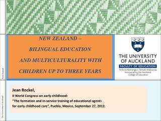 NEW ZEALAND – BILINGUAL EDUCATION  AND MULTICULTURALITY WITH CHILDREN UP TO THREE YEARS