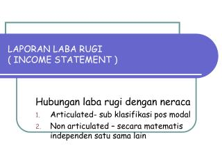 LAPORAN LABA RUGI ( INCOME STATEMENT )