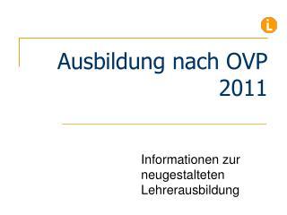 Ausbildung nach OVP 2011