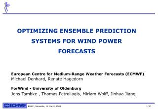 OPTIMIZING ENSEMBLE PREDICTION SYSTEMS FOR WIND POWER FORECASTS