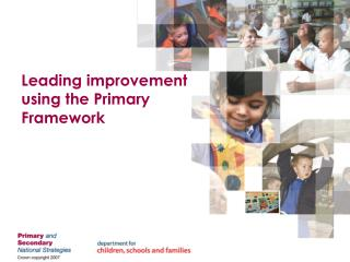 Leading improvement using the Primary Framework