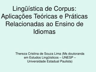 Lingüística de Corpus: Aplicações Teóricas e Práticas Relacionadas ao Ensino de Idiomas
