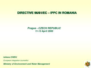Iuliana CHIDU European integration counsellor Ministry of Environment and Water Management