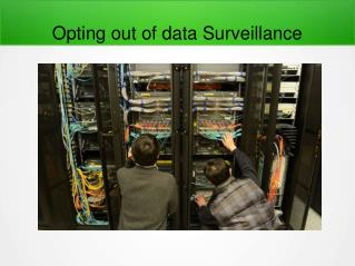Opting out of data Surveillance