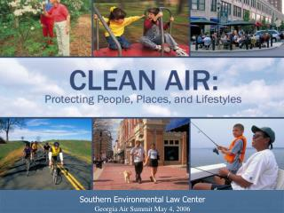 Southern Environmental Law Center Georgia Air Summit May 4, 2006