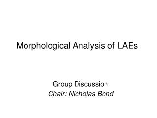 Morphological Analysis of LAEs