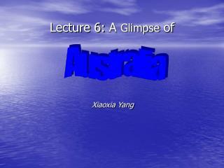 Lecture 6:  A  Glimpse  of