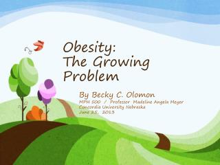Obesity:   The Growing Problem