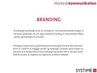 Afsenderfokuseret branding N�r en virksomhed kommunikerer deres v�rdier og budskaber ud