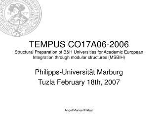 Philipps-Universität Marburg Tuzla February 18th, 2007