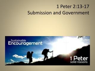1 Peter 2:13-17 Submission and Government