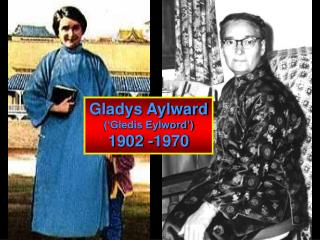 Gladys Aylward ('Gledis Eylword') 1902 -1970