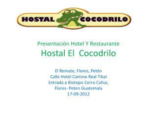 Presentación Hotel Y Restaurante Hostal El  Cocodrilo