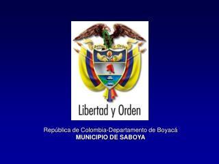 República de Colombia-Departamento de Boyacá MUNICIPIO DE SABOYA