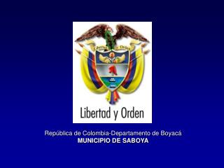 Rep�blica de Colombia-Departamento de Boyac� MUNICIPIO DE SABOYA