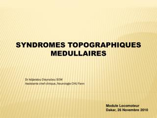SYNDROMES TOPOGRAPHIQUES MEDULLAIRES