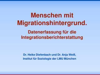 Menschen mit Migrationshintergrund. Datenerfassung für die Integrationsberichterstattung