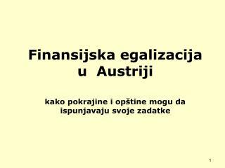 Finansijska egalizacija u Austriji kako pokrajine i op�tine mogu da ispunjavaju svoje zadatke