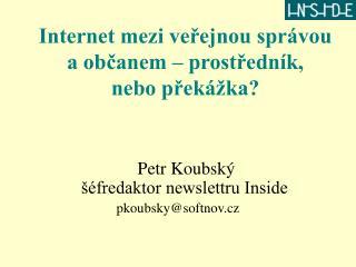 Internet mezi veřejnou správou a občanem – prostředník,  nebo překážka?