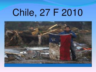Chile, 27 F 2010