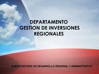 SUBSECRETAR�A DE DESARROLLO REGIONAL Y ADMINISTRATIVO