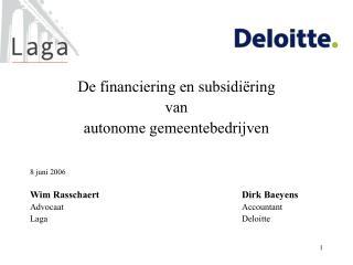De financiering en subsidiëring  van  autonome gemeentebedrijven 8 juni 2006