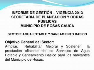 INFORME DE GESTIÓN – VIGENCIA 2013 SECRETARIA DE PLANEACIÓN Y OBRAS PÚBLICAS