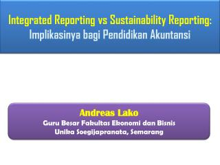 Integrated Reporting vs Sustainability Reporting:  Implikasinya bagi Pendidikan Akuntansi