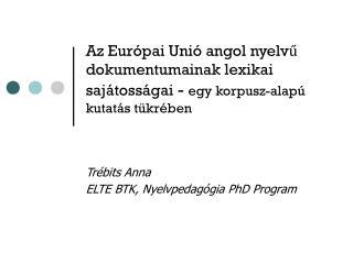 Trébits Anna ELTE BTK, Nyelvpedagógia PhD Program
