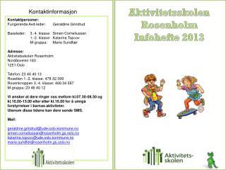 Aktivitetsskolen Rosenholm Infohefte 2013