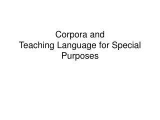 Corpora and Teaching Language for Special Purposes