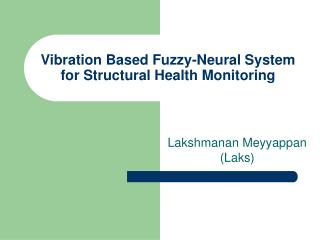 Vibration Based Fuzzy-Neural System for Structural Health Monitoring