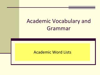 Academic Vocabulary and Grammar