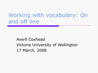 Working with vocabulary: On and off line