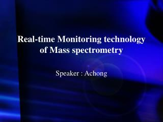 Real-time Monitoring technology  of Mass spectrometry