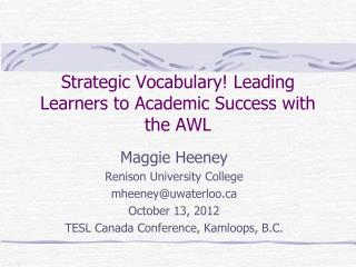 Strategic Vocabulary! Leading Learners to Academic Success with the AWL