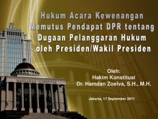 Hukum Acara Kewenangan  Memutus Pendapat DPR tentang  Dugaan Pelanggaran Hukum