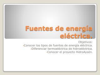 Fuentes de energ�a el�ctrica.