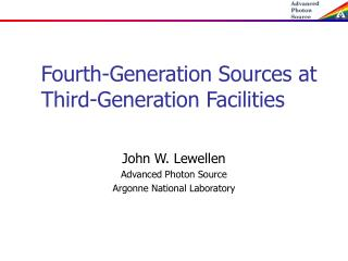Fourth-Generation Sources at Third-Generation Facilities